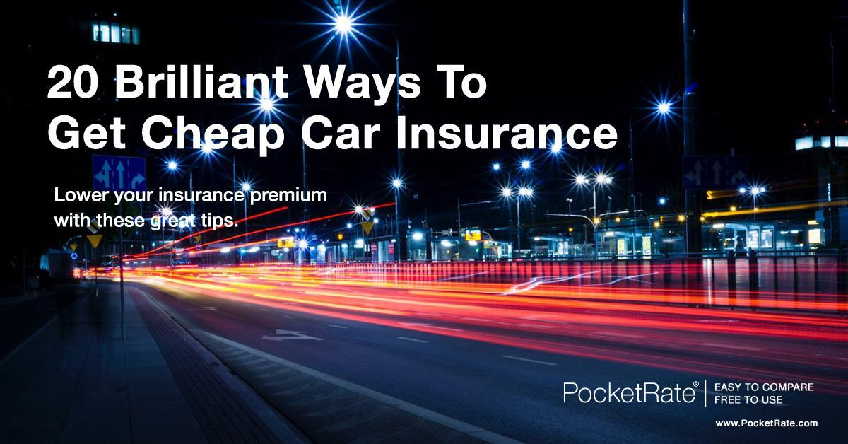 20 Brilliant Ways To Get Cheap Car Insurance