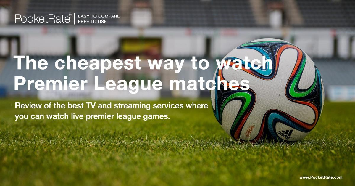 Cheapest way to watch the Premier League
